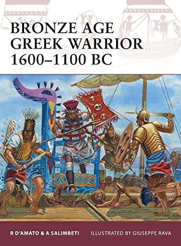Bronze Age Greek Warrior 1600–1100 BC: 153 from Osprey Publishing