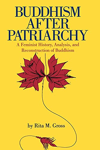 Buddhism After Patriarchy: A Feminist History, Analysis, and Reconstruction of Buddhism from State University of New York Press