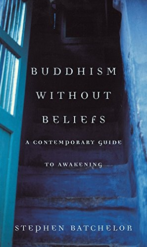 Buddhism Without Beliefs: A Contemporary Guide to Awakening from Bloomsbury Publishing PLC