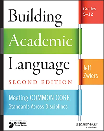 Building Academic Language: Meeting Common Core Standards Across Disciplines, Grades 5–12 from Jossey-Bass