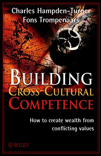 Building Cross-Cultural Competence: How to Create Wealth from Conflicting Values from John Wiley & Sons