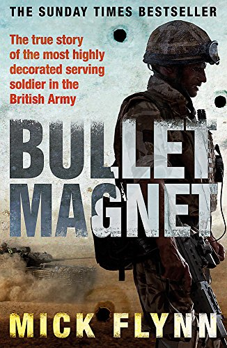 Bullet Magnet: Britain's Most Highly Decorated Frontline Soldier from W&N