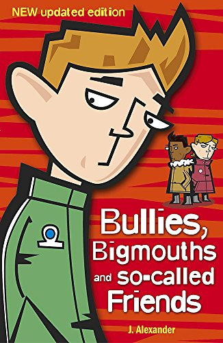 Bullies, Bigmouths and So-Called Friends from Hodder Children's Books