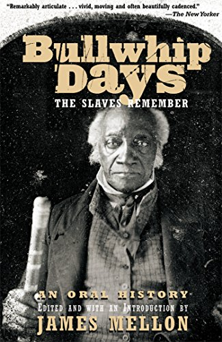 Bullwhip Days: The Slaves Remember: An Oral History from KLO80