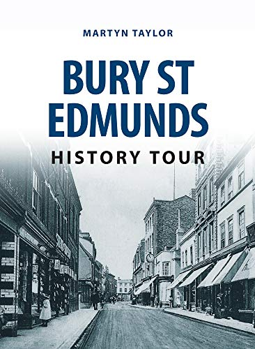 Bury St Edmunds History Tour from Amberley Publishing