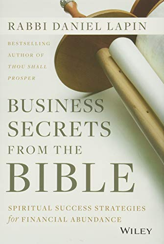 Business Secrets from the Bible: Spiritual Success Strategies for Financial Abundance from John Wiley & Sons