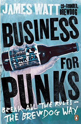 Business for Punks: Break All the Rules – the BrewDog Way from Portfolio Penguin