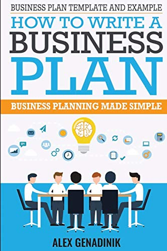 Business plan template and example: how to write a business plan: Business planning made simple from Createspace Independent Publishing Platform