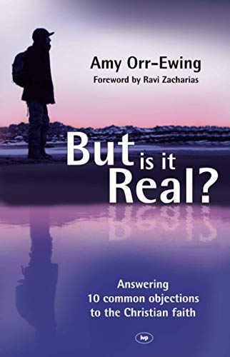 But Is It Real?: Answering 10 Common Objections To The Christian Faith from IVP