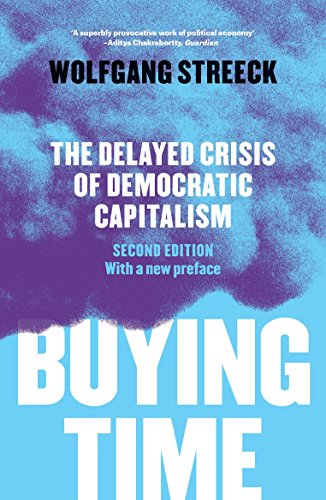 Buying Time: The Delayed Crisis of Democratic Capitalism from Verso