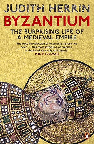 Byzantium: The Surprising Life of a Medieval Empire from Penguin