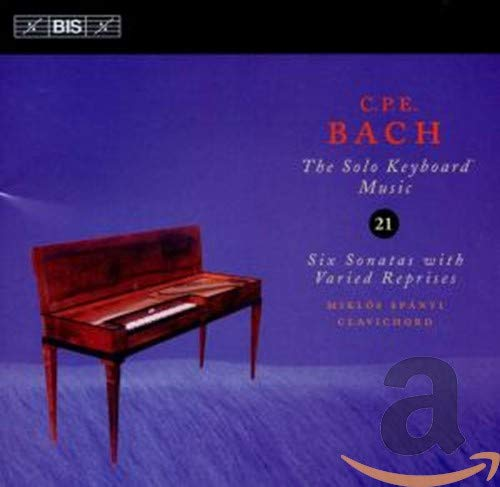 C P E Bach: Six Sonatas with Varied Reprises (Solo Keyboard Music vol 21) from BIS
