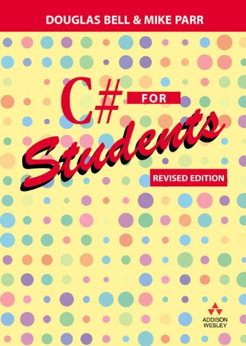 C# for Students: Revised edition from Addison Wesley