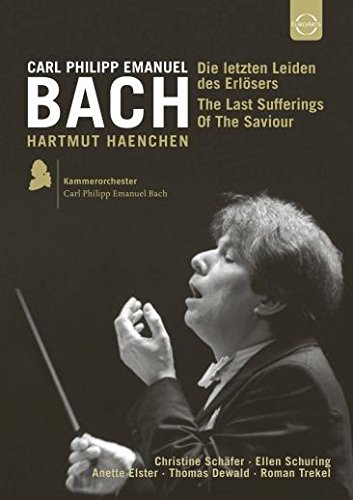 C.P.E Bach: The Last Sufferings Of The Saviour [Hartmut Haenchen, Kammerorchester C.P.E. BACH] [DVD] [2014] [NTSC] from EuroArts