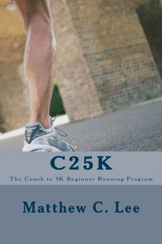 C25K: The Couch to 5k Beginner Running Program from Createspace