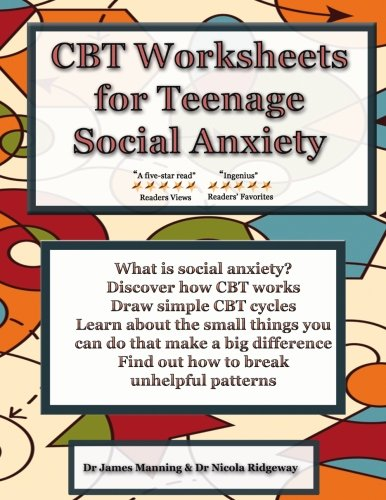 CBT Worksheets for Teenage Social Anxiety: A CBT workbook to help you record your progress using CBT for social anxiety. This workbook is full of CBT therapy and CBT books on social anxiety. from CreateSpace Independent Publishing Platform