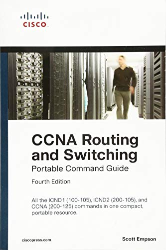 CCNA Routing and Switching Portable Command Guide (ICND1 100-105, ICND2 200-105, and CCNA 200-125) from Cisco Press