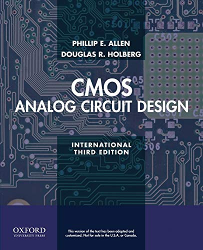 CMOS Analog Circuit Design. Phillip E. Allen, Douglas R. Holberg from Oxford University Press