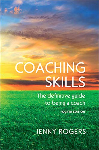 COACHING SKILLS: THE DEFINITIVE GUIDE TO BEING A COACH (UK Higher Education Humanities & Social Sciences Counselling) from Open University Press