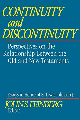 CONTINUITY AND DISCONTINUITY PB: Perspectives on the Relationship Between the Old and New Testaments from Crossway Books