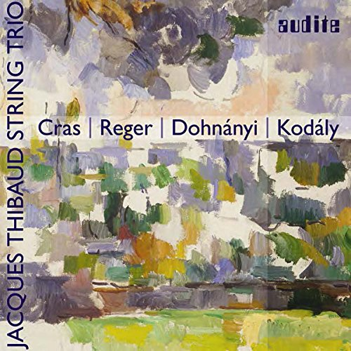 CRAS / REGER / DOHNANYI / KODALY: STRING TRIOS from AUDITE