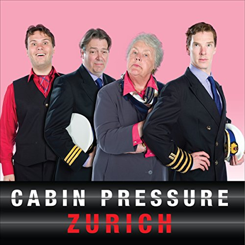 Cabin Pressure: Zurich: The BBC Radio 4 Airline Sitcom from BBC Physical Audio