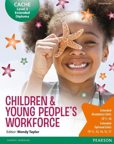 Cache Level 3 Extended Diploma  for the Children & Young Peoples Workforce: Student Book from Pearson