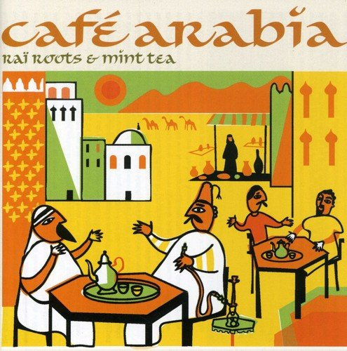 Cafe Arabia: Rai Roots and Mint Tea