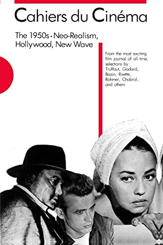Cahiers Du Cinema: 1950s: Neo-Realism, Hollywood, New Wave v. 1 (Harvard Film Studies) from Harvard University Press