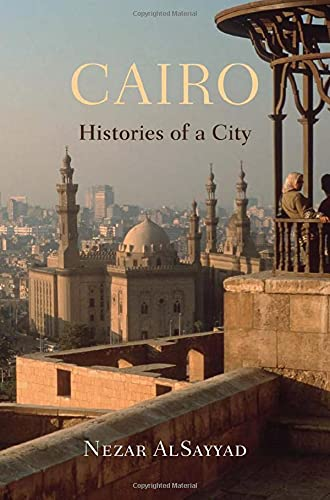 Cairo: Histories of a City from Harvard University Press