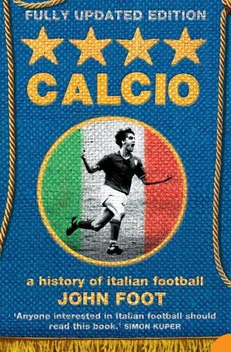 Calcio: A History of Italian Football from Harper Perennial