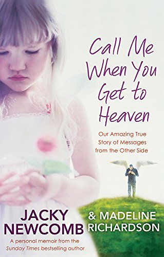 Call Me When You Get To Heaven: Our amazing true story of messages from the Other Side from Piatkus