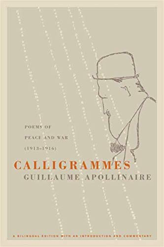 Calligrammes: Poems of Peace and War (1913-1916) from University of California Press