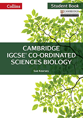 Cambridge IGCSETM Co-ordinated Sciences Biology Student's Book (Collins Cambridge IGCSETM) (Collins Cambridge IGCSE (TM)) from Collins
