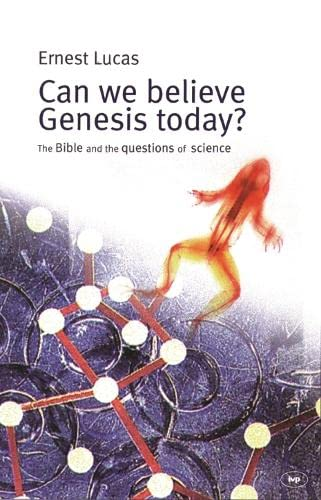 Can we believe Genesis today?: The Bible And The Questions Of Science from IVP