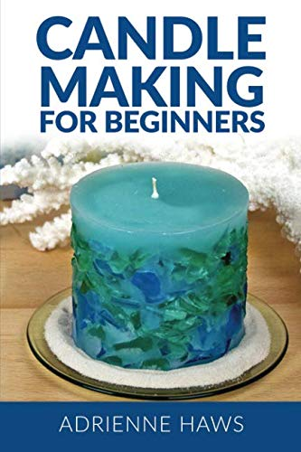 Candle Making for Beginners: Step by step guide to making your own candles at home: Simple and Easy! from Ingramcontent