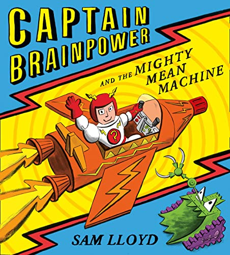 Captain Brainpower and the Mighty Mean Machine from HarperCollins Publishers