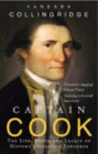 Captain Cook: The Life, Death and Legacy of History's Greatest Explorer from Ebury Press