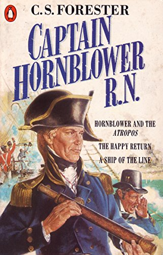 Captain Hornblower R.N.: Hornblower and the 'Atropos', The Happy Return, A Ship of the Line (A Horatio Hornblower Tale of the Sea) from Penguin