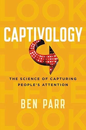 Captivology: The Science of Capturing People's Attention from HarperOne