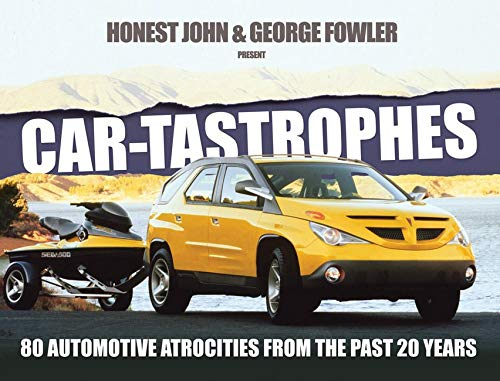 Car-tastrophes: 80 Automotive Atrocities from the past 20 years from Veloce Publishing Ltd.
