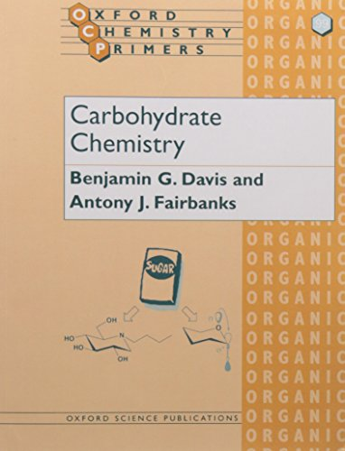 99: Carbohydrate Chemistry (Oxford Chemistry Primers) from Oxford University Press, USA
