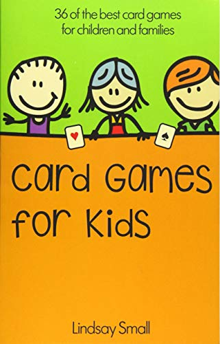 Card Games for Kids: 36 of the Best Card Games for Children and Families from Createspace