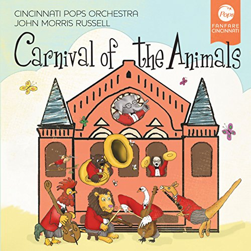 Carnival Of The Animals [John Morris Russell, Cincinnati Pops Orchestra] [FANFARE CINCINATTI: FC-004]