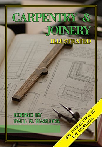 Carpentry and Joinery Illustrated from Tools for Working Wood