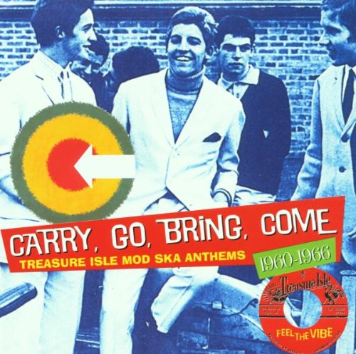 Carry, Go, Bring, Come (Treasure Isle Ska Anthems 1960-66
