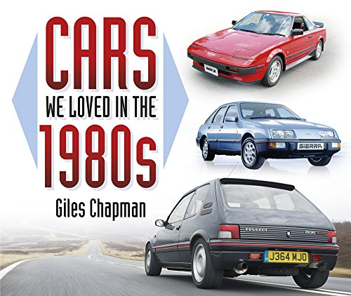 Cars We Loved in the 1980s from The History Press