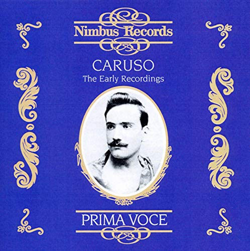 Caruso - The Early Recordings (1902-1910) from NIMBUS