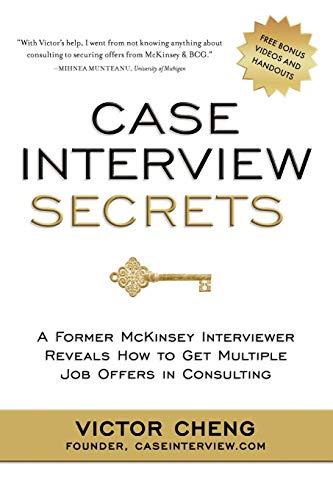 Case Interview Secrets: A Former McKinsey Interviewer Reveals How to Get Multiple Job Offers in Consulting from Innovation Press