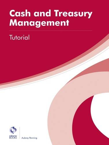 Cash and Treasury Management Tutorial (AAT Professional Diploma in Accounting) from Osborne Books Ltd
